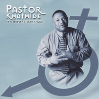 Sex Before Marriage — Pastor Khathide