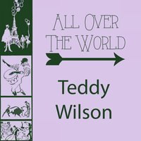 All Over The World — Teddy Wilson & His Orchestra