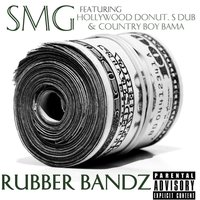 Rubber Bandz (feat. Hollywood Donut, S Dub & Country Boy Bama) — SMG, S DuB, Hollywood Donut, Country Boy Bama