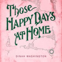 Those Happy Days At Home — Dinah Washington & Brook Benton