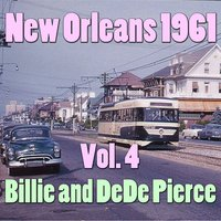 New Orleans 1961, Vol. 4 — Billie & DeDe Pierce
