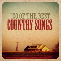 100 of the Best Country Songs — сборник