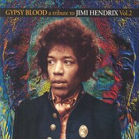 Gypsy Blood A Tribute To Jimi Hendrix Vol.2 — сборник