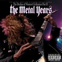 Original Motion Picture Soundtrack The Decline Of Western Civilization Part II, The Metal Years — сборник