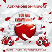 You Are Everything — Alexandre Dhirgfort