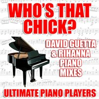 Who's That Chick? — Ultimate Piano Players