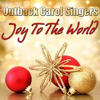 Joy To The World — Outback Carol Singers