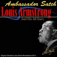Ambassador Satch (European Concert Recording By) — Louis Armstrong and His All-Stars