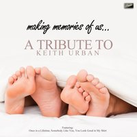 Making Memories Of Us - A Tribute to Keith Urban — Ameritz Tribute Club