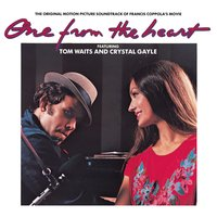 The Original Motion Picture Soundtrack of Francis Coppola's Movie ONE FROM THE HEART — Tom Waits, Crystal Gayle