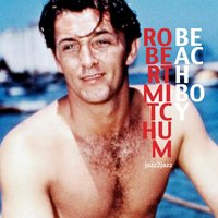 Beach Boy — Robert Mitchum
