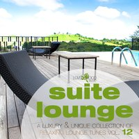 Suite Lounge 12 - A Collection of Relaxing Lounge Tunes — сборник