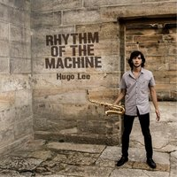 Rhythm of the Machine — Hugo Lee