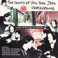 The Sound of New York Jazz Underground — The New Talent Jazz Orchestra