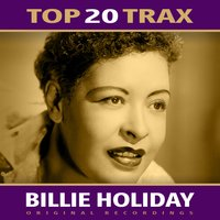 Top 20 Trax — Billie Holiday
