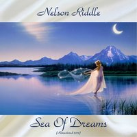 Sea of Dreams — Nelson Riddle