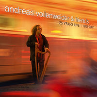 Andreas Vollenweider and Friends: 25 Years Live 1982-2007 — Andreas Vollenweider