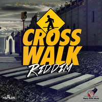 Cross Walk Riddim - Single — Chad Hype, Sustane, Chad Hype|Sustane