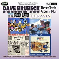 Three Classic Albums Plus (Time Out / Jazz Impressions of Eurasia / Dave Brubeck At Storyville: 1954) — Dave Brubeck