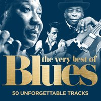 The Very Best of Blues : 50 Unforgettable Tracks — сборник
