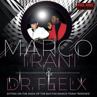 Sitting on the Dock of the Bay — Dr. Feelx, Xina, Marco Trani DJ, Dr. Feelx, Marco Trani DJ