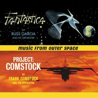 Music from Outer Space - Fantastica / Project: Comstock — Russell Garcia, Frank Comstock