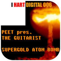 Supergold Atombomb — Peet pres. The Guitarist