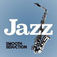 Jazz: Smooth Seduction — The All-Star Romance Players