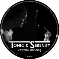 Downhill Dancing — Tonic, Serenity