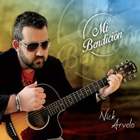 Mi Bendición — Nick Arvelo