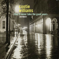 They'll Never Take the Good Years — Cootie Williams, Фредерик Лоу