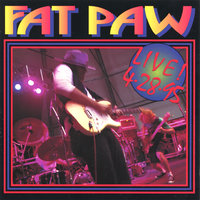 Live 4-28-95 — Fat Paw