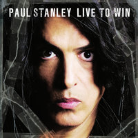 Live To Win — Paul Stanley