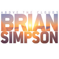 Above The Clouds — Brian Simpson