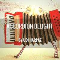 Accordion Delight — Udi Harpaz, Ilya Magalnik
