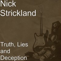 Truth, Lies and Deception — Nick Strickland