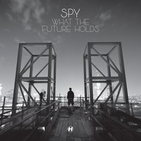 What the Future Holds — S.P.Y.
