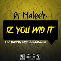 Iz You Wid It — Eric Bellinger, Dr Maleek