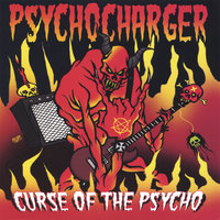 Curse of the Psycho — Psycho Charger