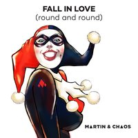 Fall In Love (Round and Round) — Martin & Chaos