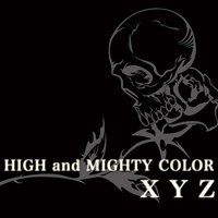 XYZ — HIGH and MIGHTY COLOR