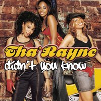 Didn't You Know — Tha' Rayne