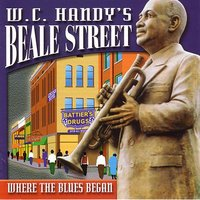 W.C. Handy's Beale Street:  Where The Blues Began — W.C. Handy Preservation Band - Carl Wolfe