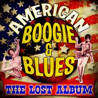 American Boogie & Blues - The Lost Album — сборник