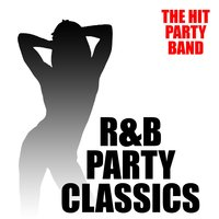 R&B Party Classics — The Hit Party Band