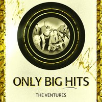 Only Big Hits — The Ventures