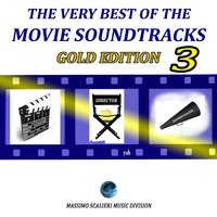 The Very Best of the Movie Soundtracks: Gold Edition, Vol. 3 — Best Movie Soundtracks