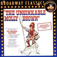 The Unsinkable Molly Brown — Original Broadway Cast of 'The Unsinkable Molly Brown'
