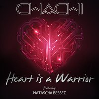 Heart is a Warrior — Chachi