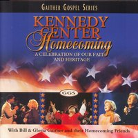 Kennedy Center Homecoming — Bill & Gloria Gaither